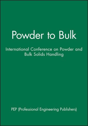 Powder to Bulk: International Conference on Powder and Bulk Solids Handling