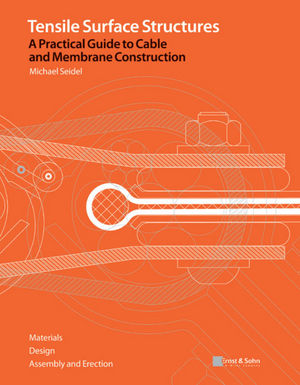 Tensile Surface Structures: A Practical Guide to Cable and Membrane Construction (3433029229) cover image