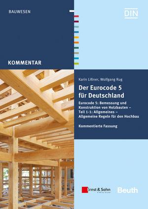 Der Eurocode 5 für Deutschland: DIN EN 1995 - Kommentierte Fassung