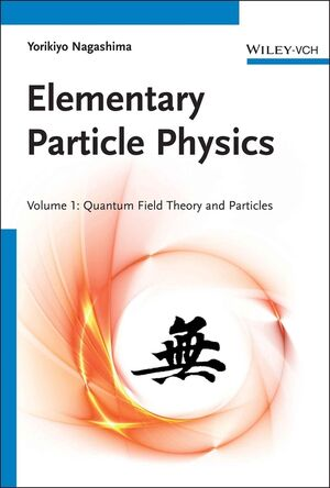 Elementary Particle Physics: Quantum Field Theory and Particles V1