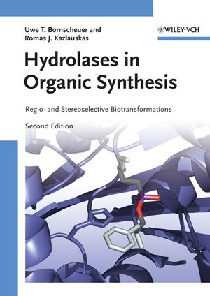 Hydrolases in Organic Synthesis: Regio- and Stereoselective Biotransformations, 2nd Edition