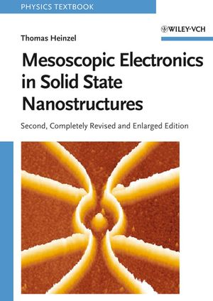 Mesoscopic Electronics in Solid State Nanostructures, 2nd, Completely Revised and Enlarged Edition