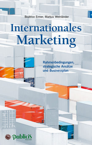 Internationales Marketing: Rahmenbedingungen, strategische Ansätze und Businessplan (3895787329) cover image