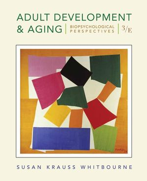 Adult Development and Aging: Biopsychosocial Perspectives, 3rd Edition (EHEP000129) cover image