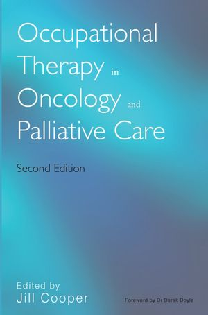Occupational Therapy in Oncology and Palliative Care, 2nd Edition