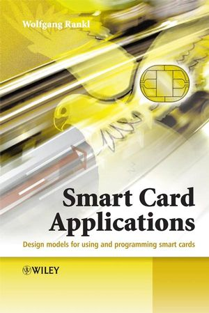 Smart Card Applications: Design models for using and programming smart cards (047005882X) cover image