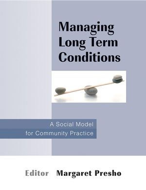 Managing Long Term Conditions: A Social Model for Community Practice