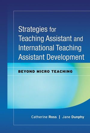 Strategies for Teaching Assistant and International Teaching Assistant Development: Beyond Micro Teaching (047018082X) cover image