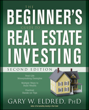 The Beginner's Guide to Real Estate Investing, 2nd Edition