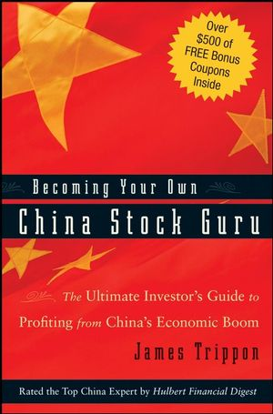 Becoming Your Own China Stock Guru: The Ultimate Investor's Guide to Profiting from China's Economic Boom