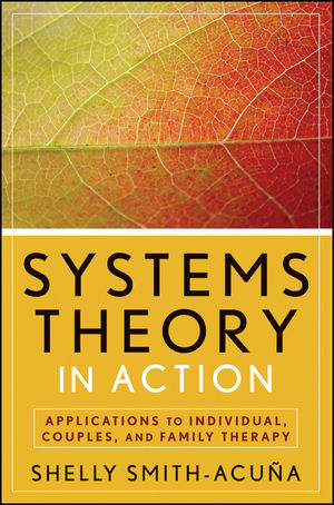 Systems Theory in Action: Applications to Individual, Couple, and Family Therapy (047047582X) cover image