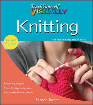 Teach Yourself VISUALLY Knitting, 2nd Edition