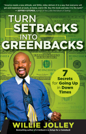 Turn Setbacks into Greenbacks: 7 Secrets for Going Up in Down Times  (047055472X) cover image