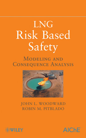 LNG Risk Based Safety: Modeling and Consequence Analysis (047059022X) cover image