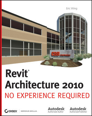 Revit Architecture 2010: No Experience Required (047061272X) cover image