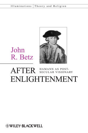 After Enlightenment: The Post-Secular Vision of J. G. Hamann (047067492X) cover image