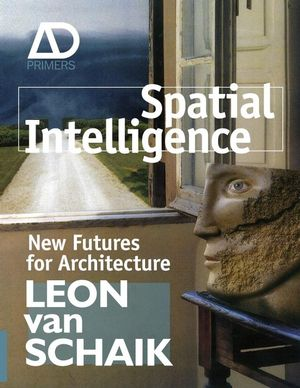 Spatial Intelligence: New Futures for Architecture (047072322X) cover image