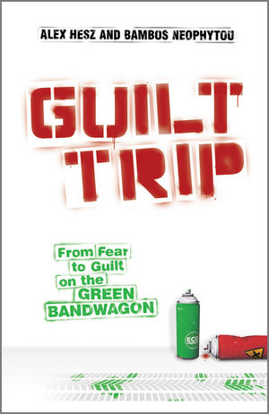Guilt Trip: From Fear to Guilt on the Green Bandwagon