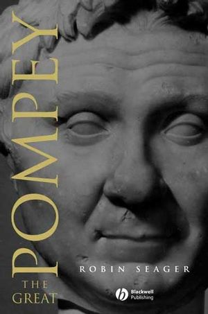 Pompey the Great: A Political Biography, 2nd Edition (047077522X) cover image