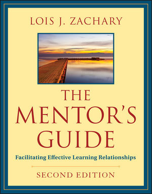 The Mentor's Guide: Facilitating Effective Learning Relationships, 2nd Edition