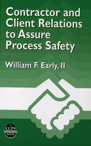 Contractor and Client Relations to Assure Process Safety (047093512X) cover image