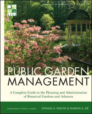 Public Garden Management: A Complete Guide to the Planning and Administration of Botanical Gardens and Arboreta (047095082X) cover image