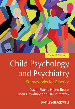 Child Psychology and Psychiatry: Frameworks for Practice, 2nd Edition (047097382X) cover image