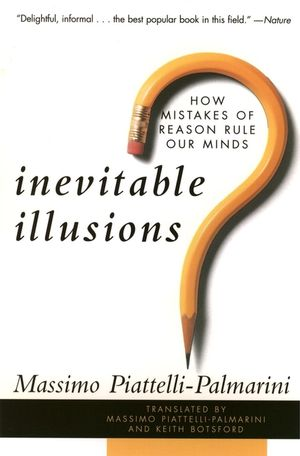 Inevitable Illusions: How Mistakes of Reason Rule Our Minds (047115962X) cover image