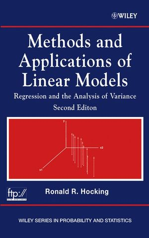 Methods and Applications of Linear Models: Regression and the Analysis of Variance, 2nd Edition (047123222X) cover image