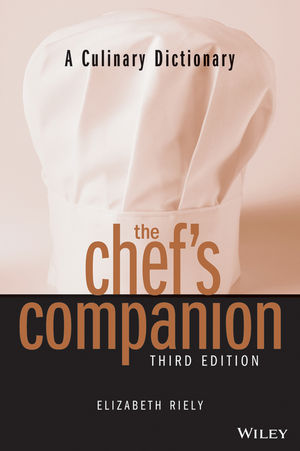 The Chef's Companion: A Culinary Dictionary, 3rd Edition