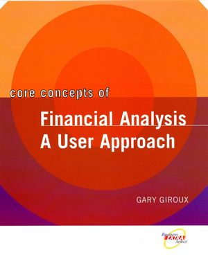 Core Concepts of Financial Analysis: A User Approach