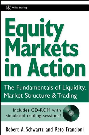 Equity Markets in Action: The Fundamentals of Liquidity, Market Structure & Trading + CD (047146922X) cover image