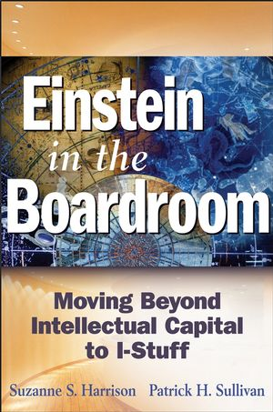 Einstein in the Boardroom: Moving Beyond Intellectual Capital to I-Stuff (047170332X) cover image