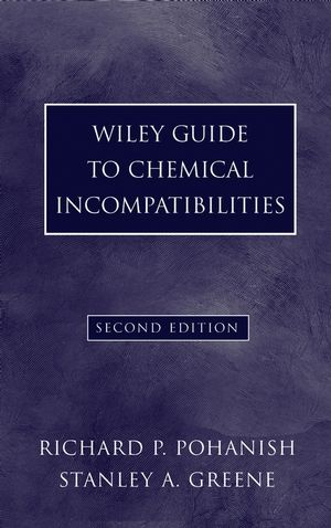 Wiley Guide to Chemical Incompatibilities, 2nd Edition