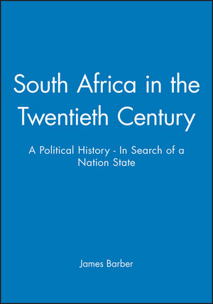 South Africa in the Twentieth Century: A Political History - In Search of a Nation State (063119102X) cover image