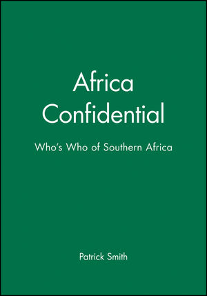 Africa Confidential: Who's Who of Southern Africa