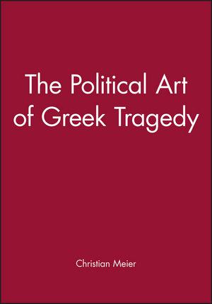 The Political Art of Greek Tragedy