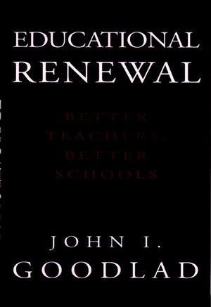 Educational Renewal: Better Teachers, Better Schools (078794422X) cover image