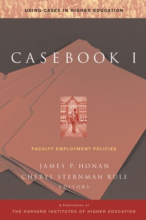 Casebook I: Faculty Employment Policies