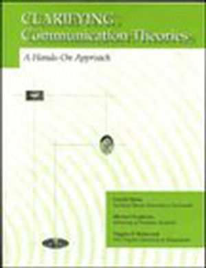 Clarifying Communication Theories: A Hands-On Approach (081380292X) cover image