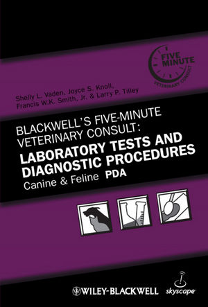 Blackwell's Five-Minute Veterinary Consult: Laboratory Tests and Diagnostic Procedures, Canine and Feline PDA