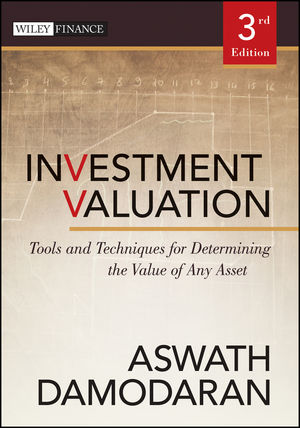 Investment Valuation: Tools and Techniques for Determining the Value of Any Asset, 3rd Edition
