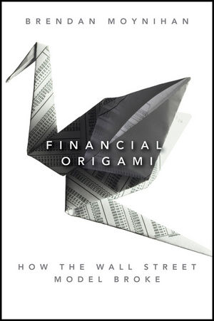 Financial Origami: How the Wall Street Model Broke (111803032X) cover image