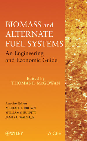 Biomass and Alternate Fuel Systems: An Engineering and Economic Guide (111821112X) cover image