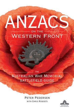 ANZACS on the Western Front: The Australian War Memorial Battlefield Guide (111823832X) cover image
