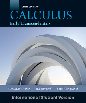 Calculus Early Transcendentals, 10th Edition International Student Version