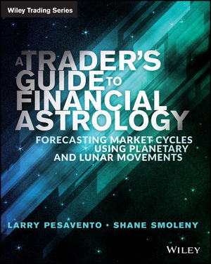 A Traders Guide to Financial Astrology: Forecasting Market Cycles Using Planetary and Lunar Movements (111841702X) cover image