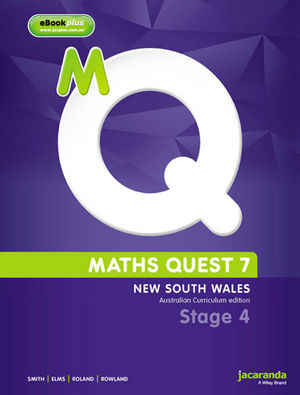 MATHS QUEST 7 FOR NEW SOUTH WALES AUSTRALIAN CURRICULUM EDITION & EBOOKPLUS, Australian Curriculum Edition, Stage 4