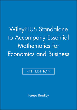 WileyPLUS Standalone to accompany Essential Mathematics for Economics and Business 4e