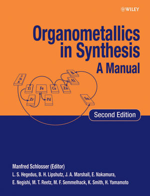 Organometallics in Synthesis: A Manual, 2nd Edition